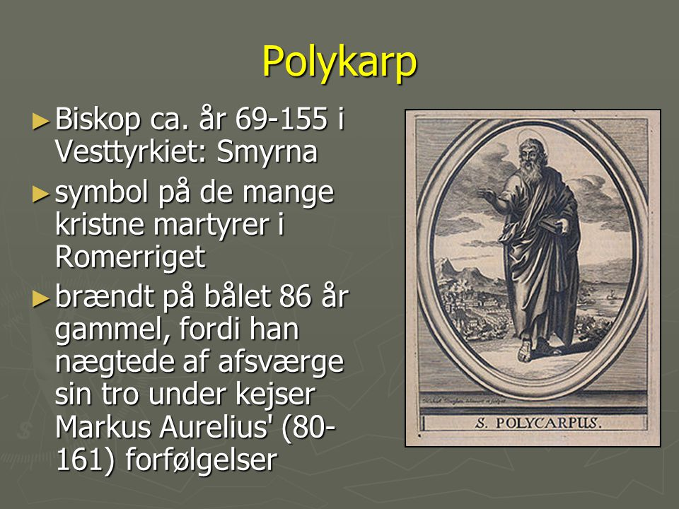Polykarp Biskop ca. år 69-155 i Vesttyrkiet: Smyrna