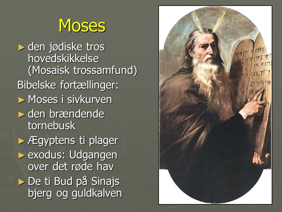 Moses den jødiske tros hovedskikkelse (Mosaisk trossamfund)