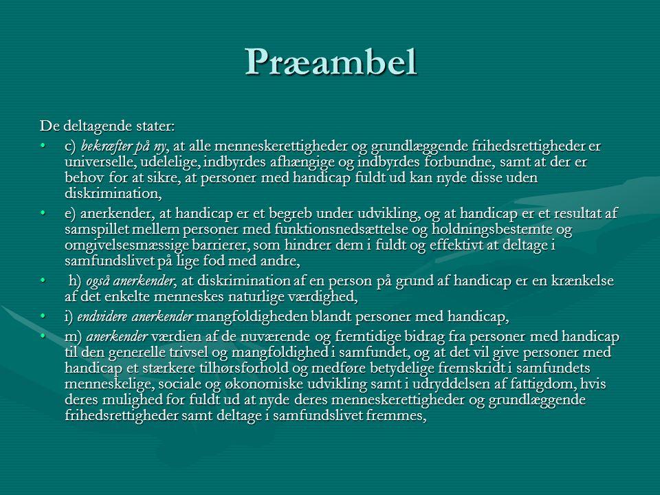 Præambel De deltagende stater: