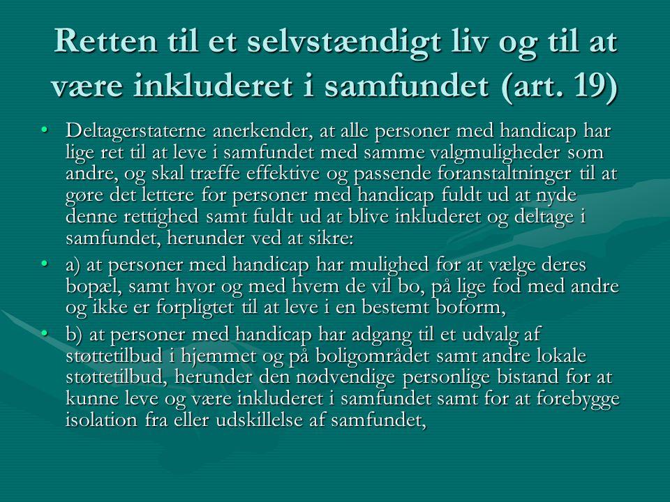 Retten til et selvstændigt liv og til at være inkluderet i samfundet (art. 19)
