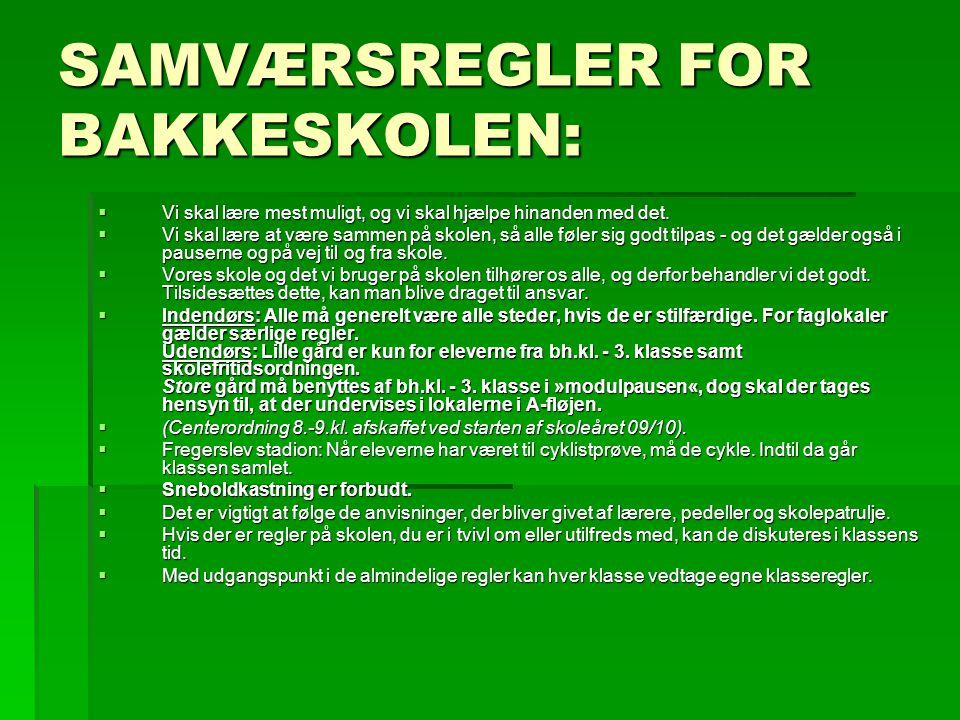 SAMVÆRSREGLER FOR BAKKESKOLEN: