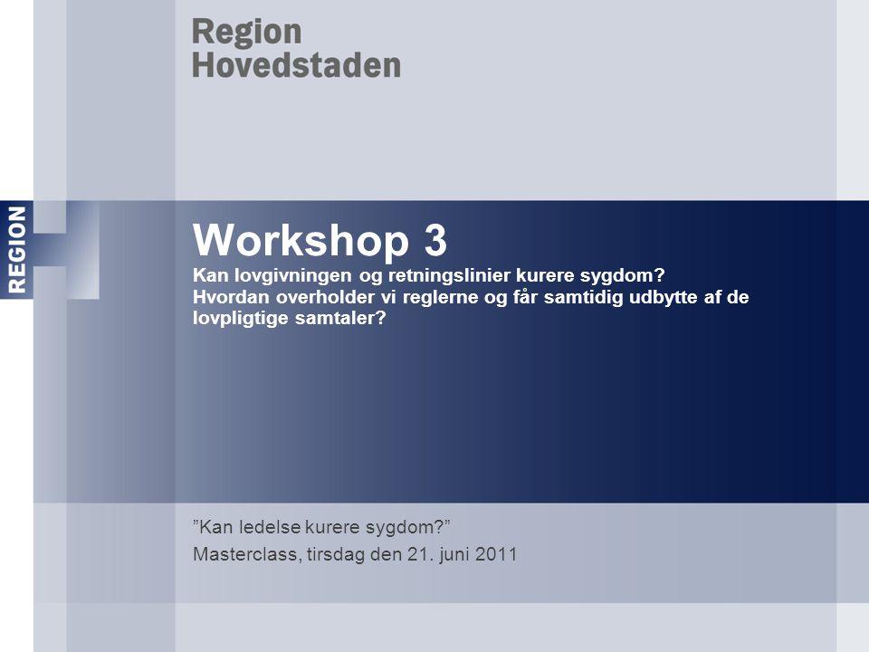 Kan ledelse kurere sygdom Masterclass, tirsdag den 21. juni 2011