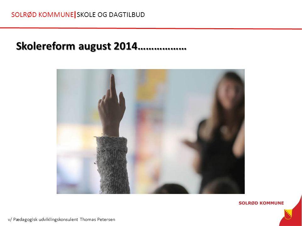 Skolereform august 2014………………