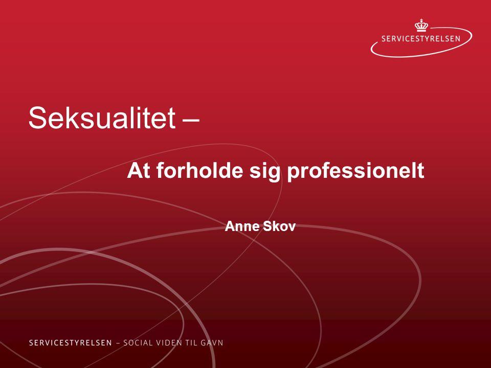 At forholde sig professionelt Anne Skov