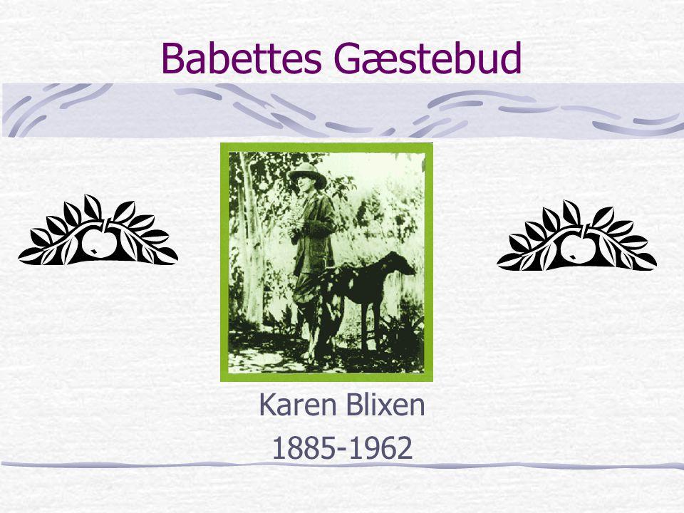 Babettes Gæstebud Karen Blixen 1885-1962