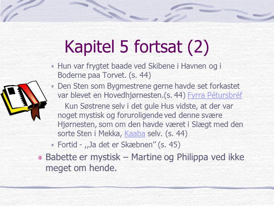 Kapitel 5 fortsat (2) Hun var frygtet baade ved Skibene i Havnen og i Boderne paa Torvet. (s. 44)