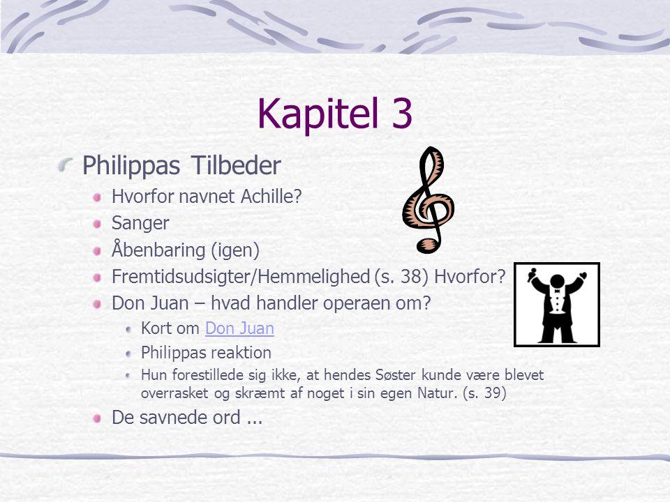 Kapitel 3 Philippas Tilbeder Hvorfor navnet Achille Sanger