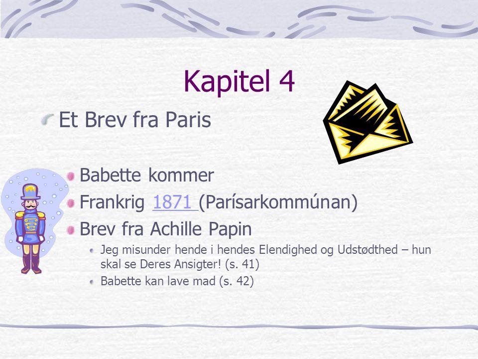 Kapitel 4 Et Brev fra Paris Babette kommer