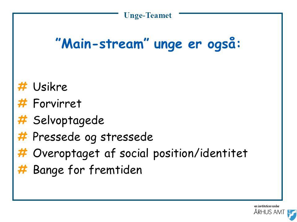 Main-stream unge er også:
