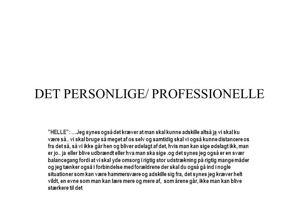 DET PERSONLIGE/ PROFESSIONELLE