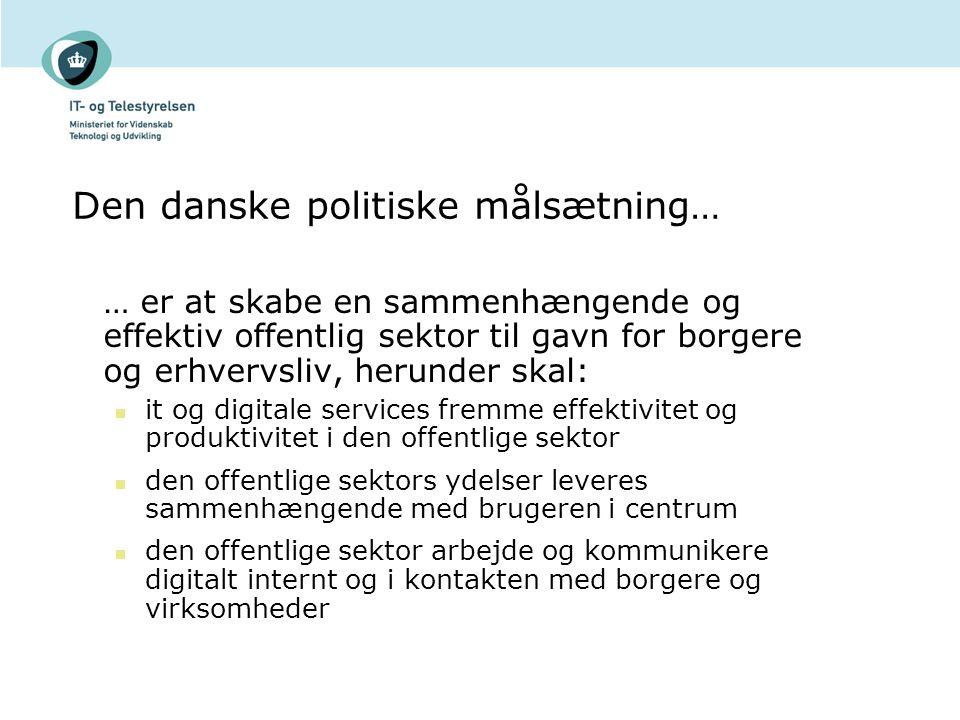 Den danske politiske målsætning…