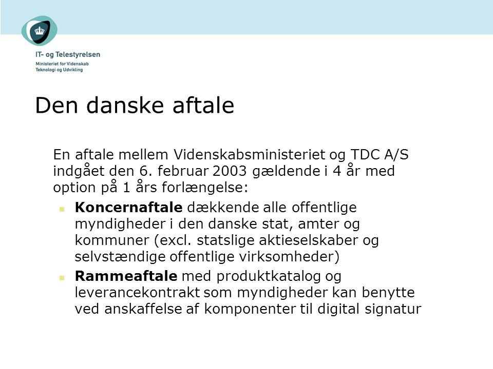 Den danske aftale En aftale mellem Videnskabsministeriet og TDC A/S indgået den 6. februar 2003 gældende i 4 år med option på 1 års forlængelse: