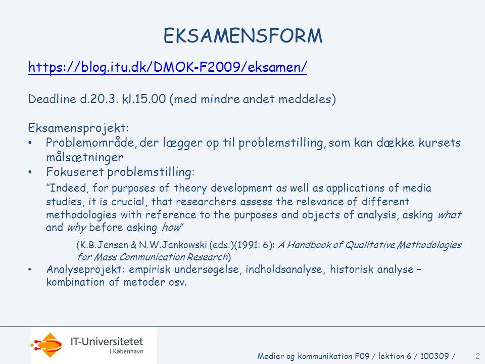 EKSAMENSFORM https://blog.itu.dk/DMOK-F2009/eksamen/