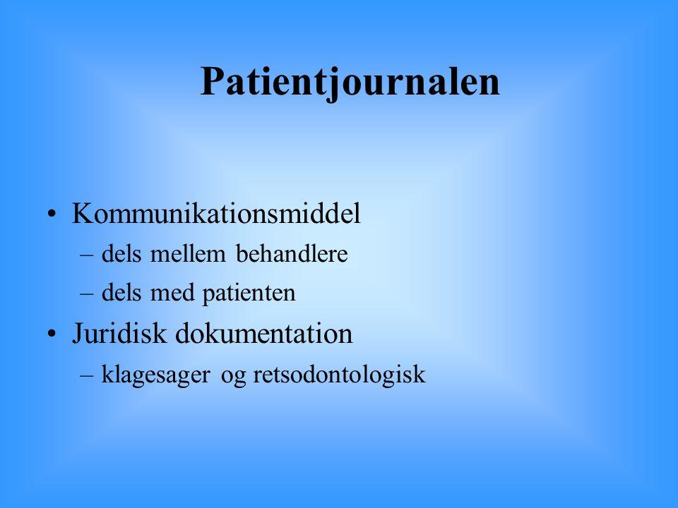 Patientjournalen Kommunikationsmiddel Juridisk dokumentation