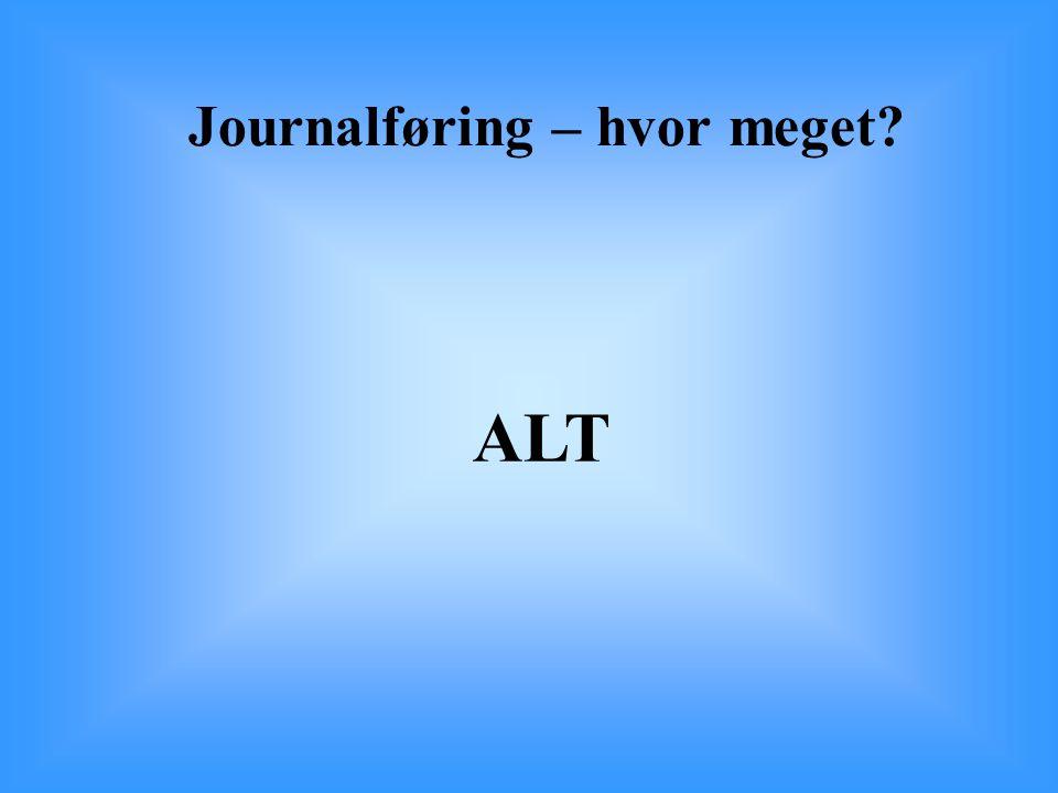 Journalføring – hvor meget