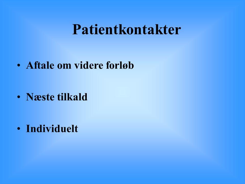 Patientkontakter Aftale om videre forløb Næste tilkald Individuelt 49