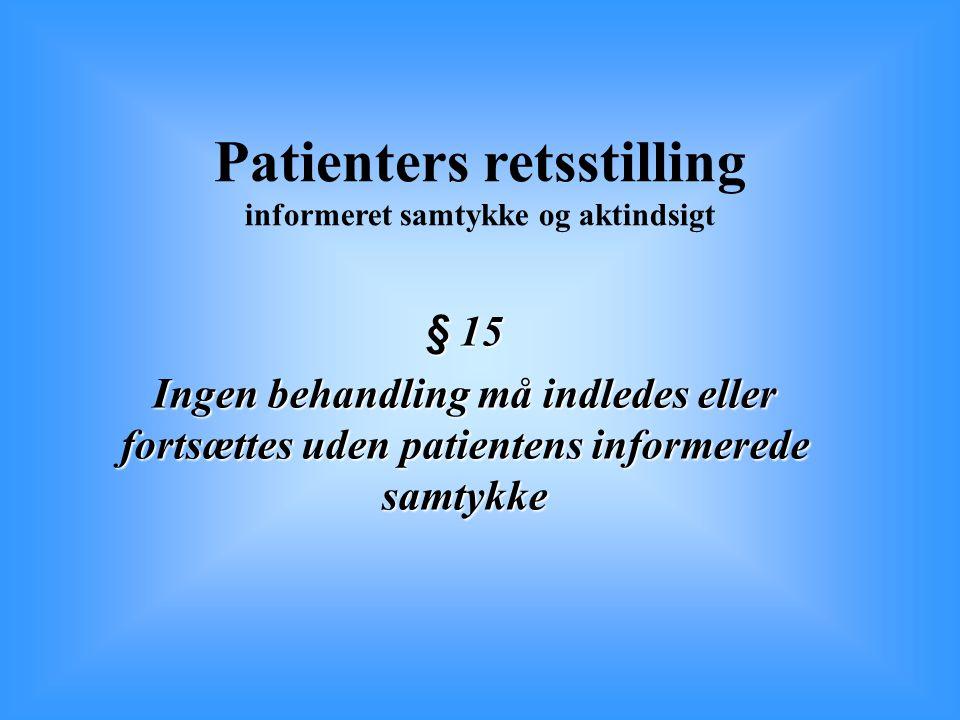 Patienters retsstilling informeret samtykke og aktindsigt