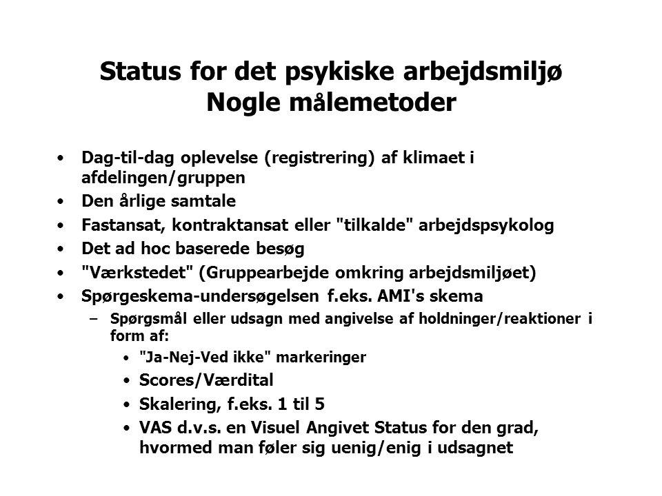 Status for det psykiske arbejdsmiljø Nogle målemetoder