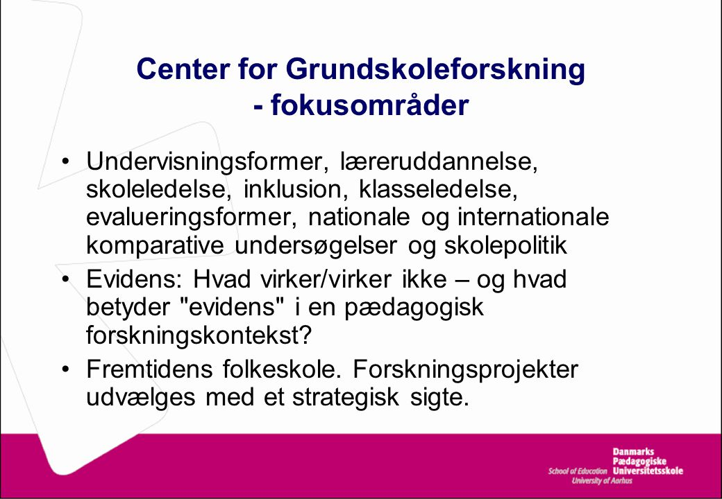 Center for Grundskoleforskning - fokusområder