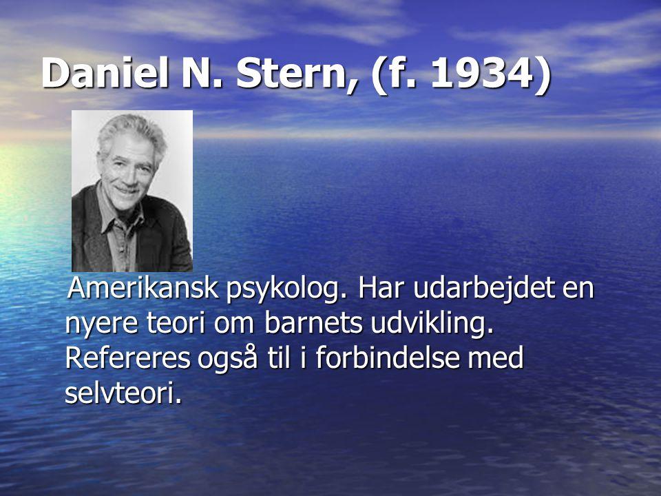 Daniel N. Stern, (f. 1934) Amerikansk psykolog.