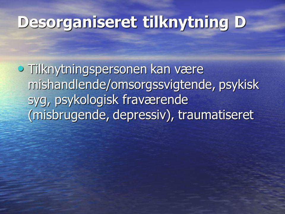 Desorganiseret tilknytning D