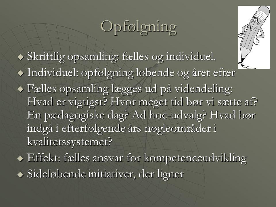 Opfølgning Skriftlig opsamling: fælles og individuel.