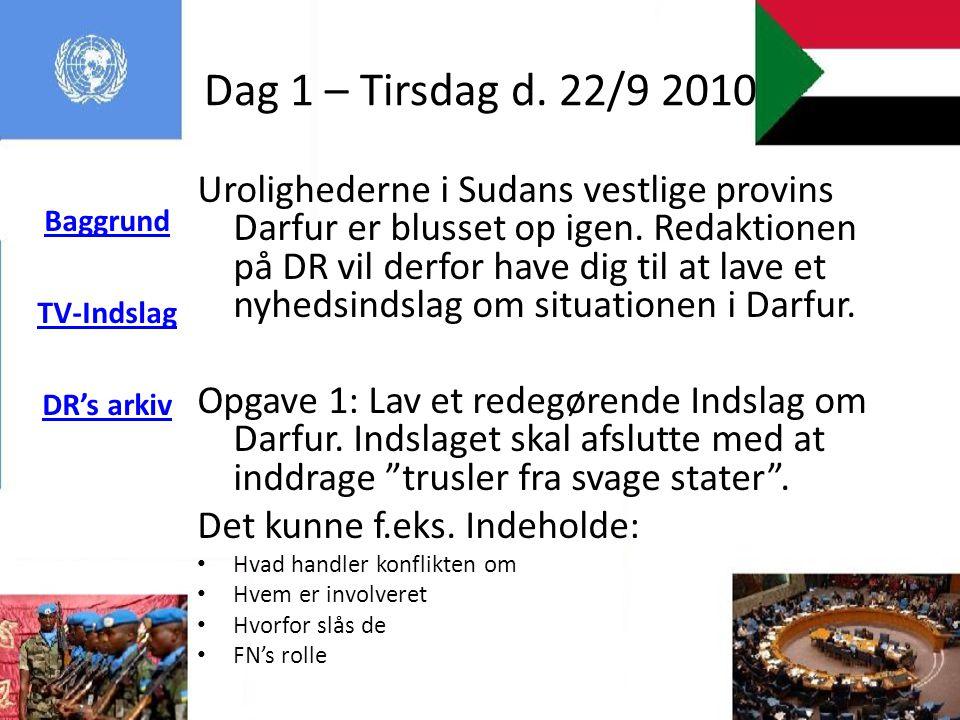 Dag 1 – Tirsdag d. 22/9 2010 Baggrund. TV-Indslag. DR's arkiv.
