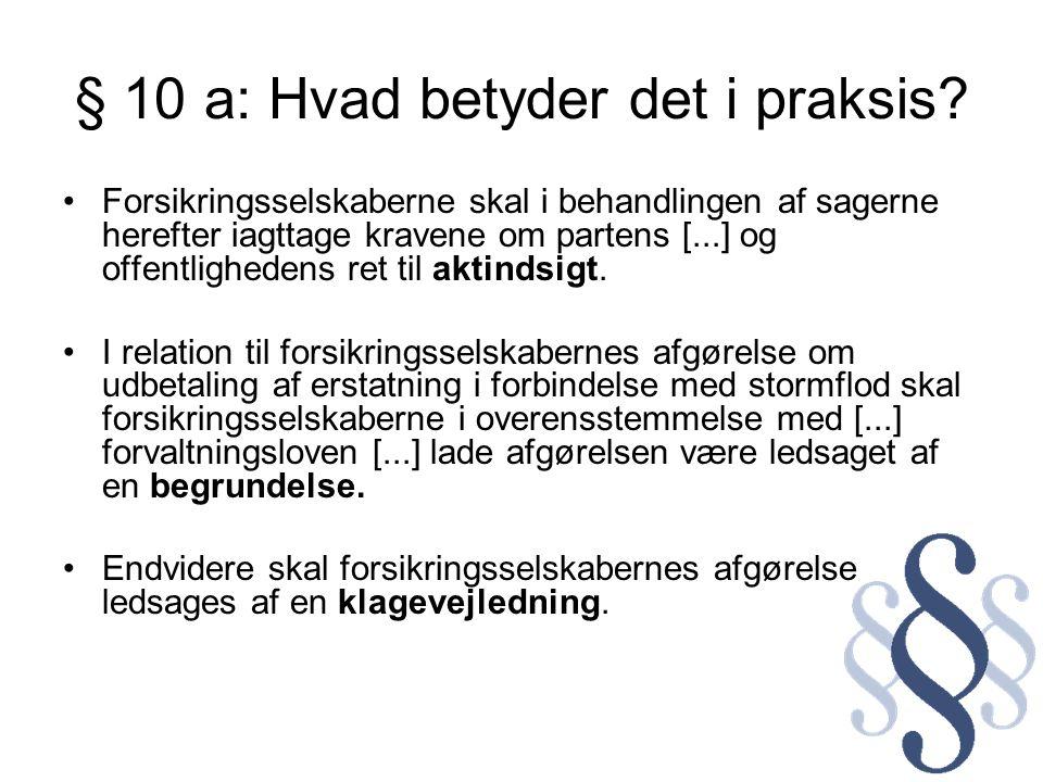 § 10 a: Hvad betyder det i praksis