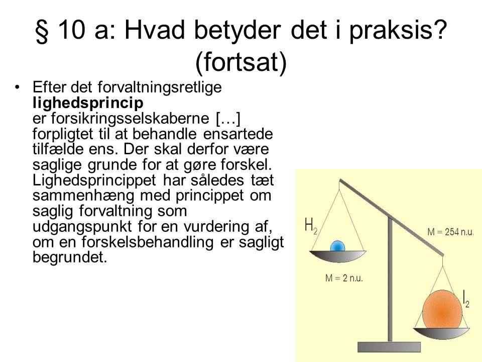 § 10 a: Hvad betyder det i praksis (fortsat)