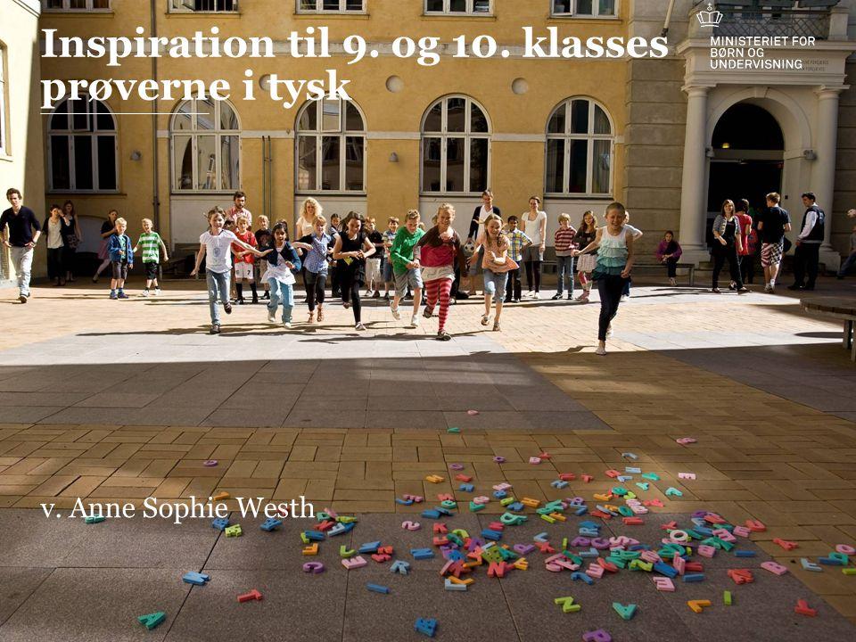 Inspiration til 9. og 10. klasses prøverne i tysk