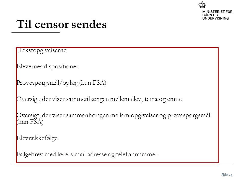 Til censor sendes Tekstopgivelserne Elevernes dispositioner