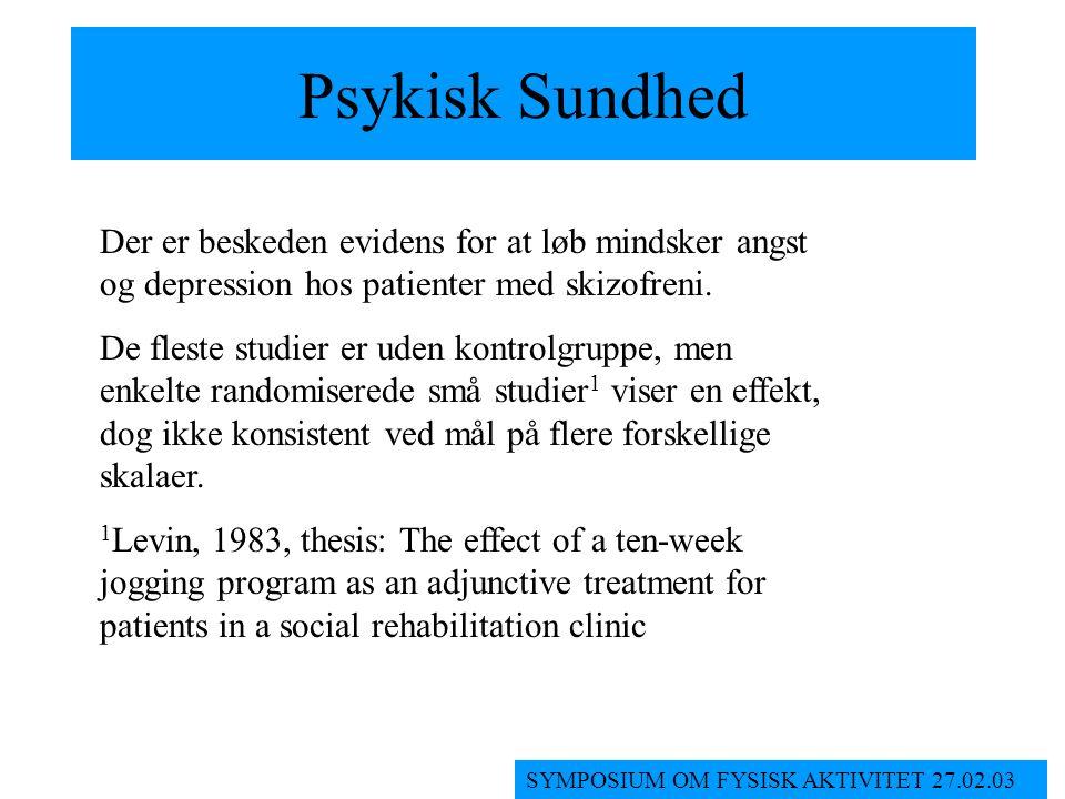 Psykisk Sundhed Der er beskeden evidens for at løb mindsker angst og depression hos patienter med skizofreni.
