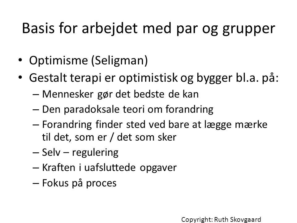 Basis for arbejdet med par og grupper