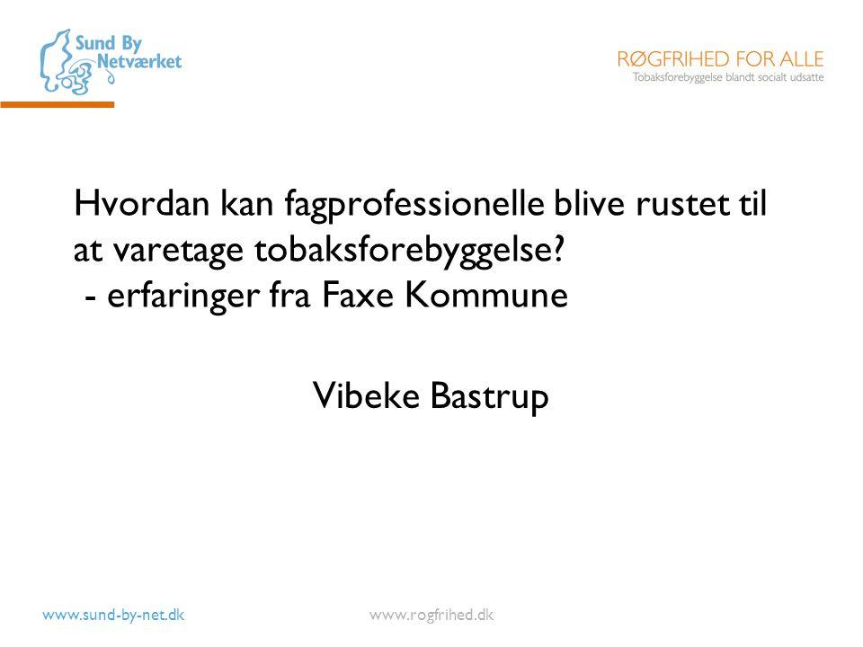 Hvordan kan fagprofessionelle blive rustet til at varetage tobaksforebyggelse - erfaringer fra Faxe Kommune