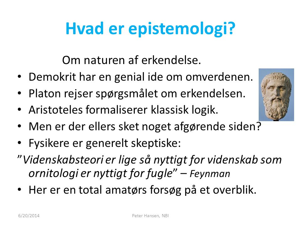 Hvad er epistemologi Om naturen af erkendelse.