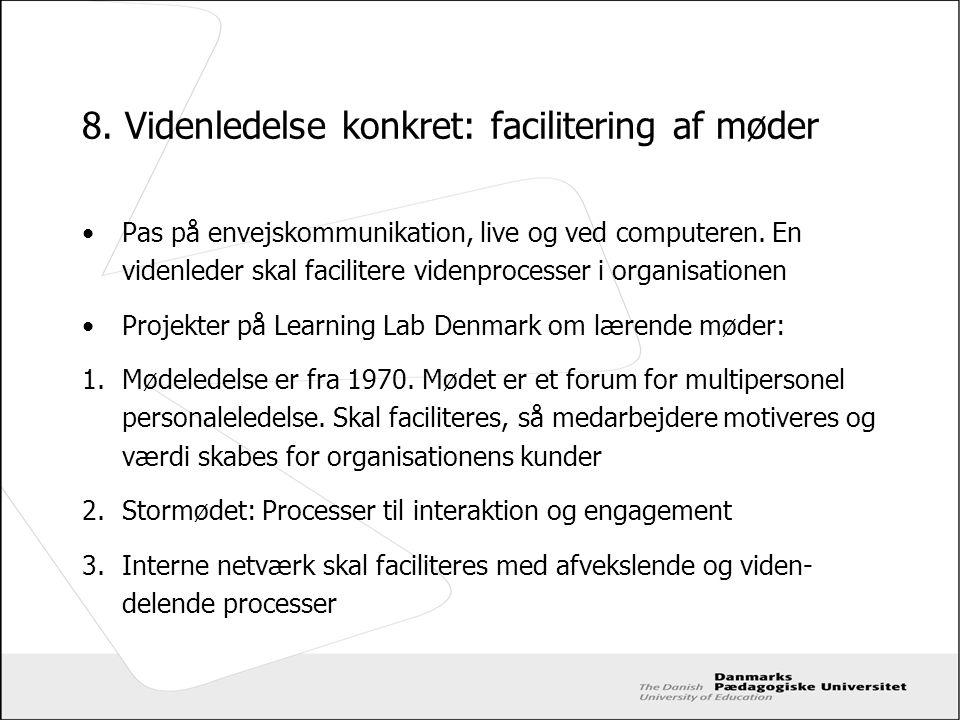 8. Videnledelse konkret: facilitering af møder