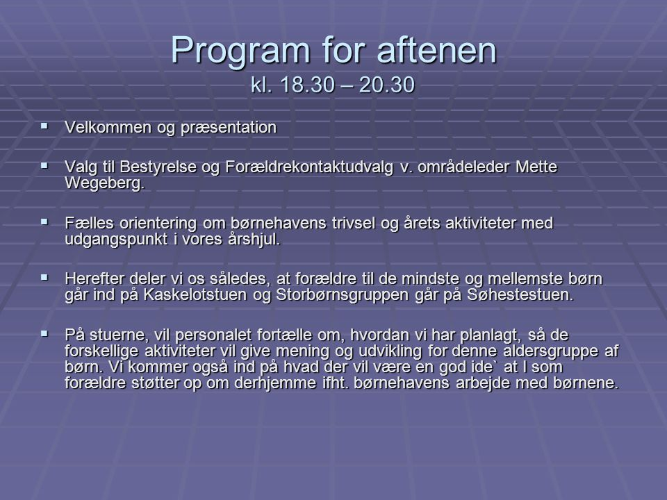 Program for aftenen kl. 18.30 – 20.30