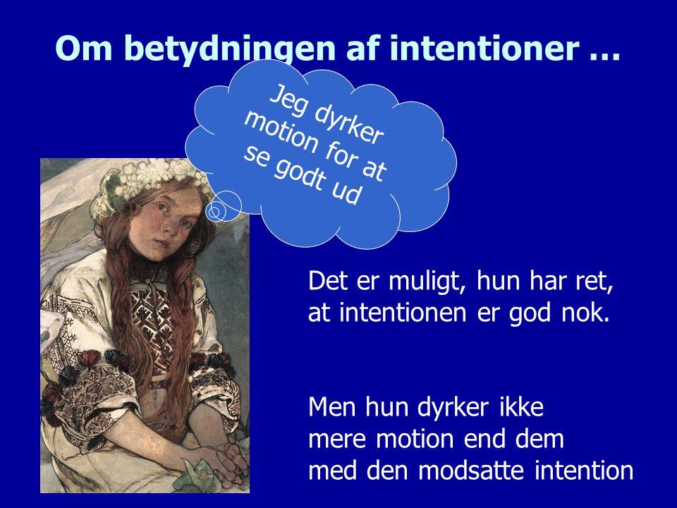 Om betydningen af intentioner …