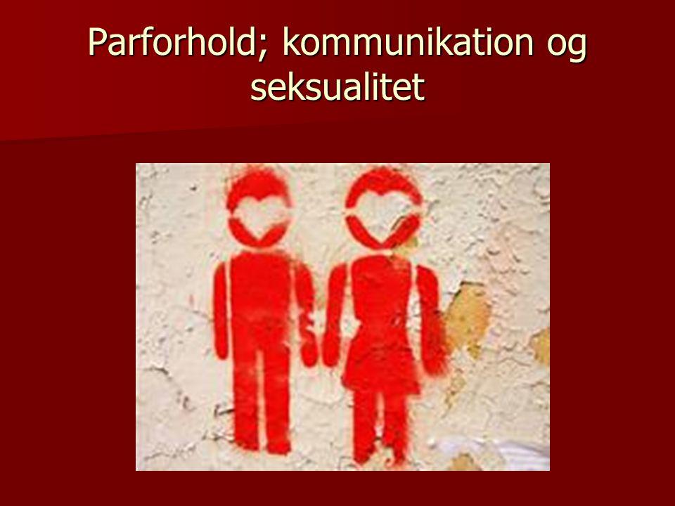 Parforhold; kommunikation og seksualitet