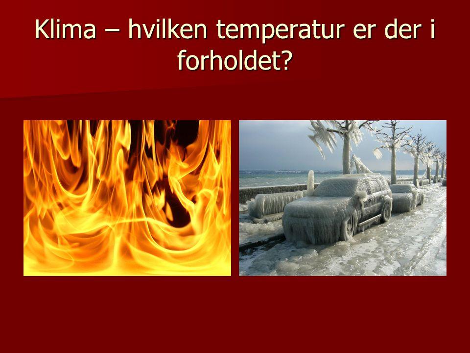 Klima – hvilken temperatur er der i forholdet