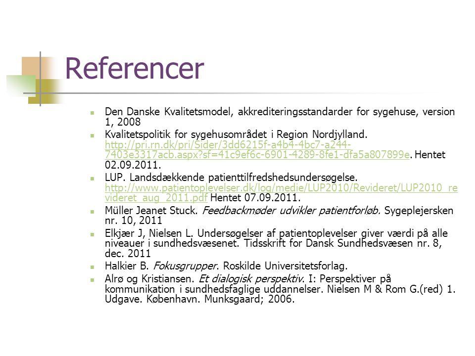 Referencer Den Danske Kvalitetsmodel, akkrediteringsstandarder for sygehuse, version 1, 2008.