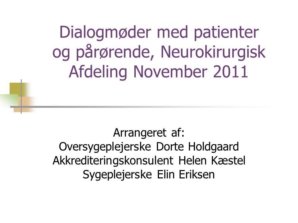 Dialogmøder med patienter og pårørende, Neurokirurgisk Afdeling November 2011