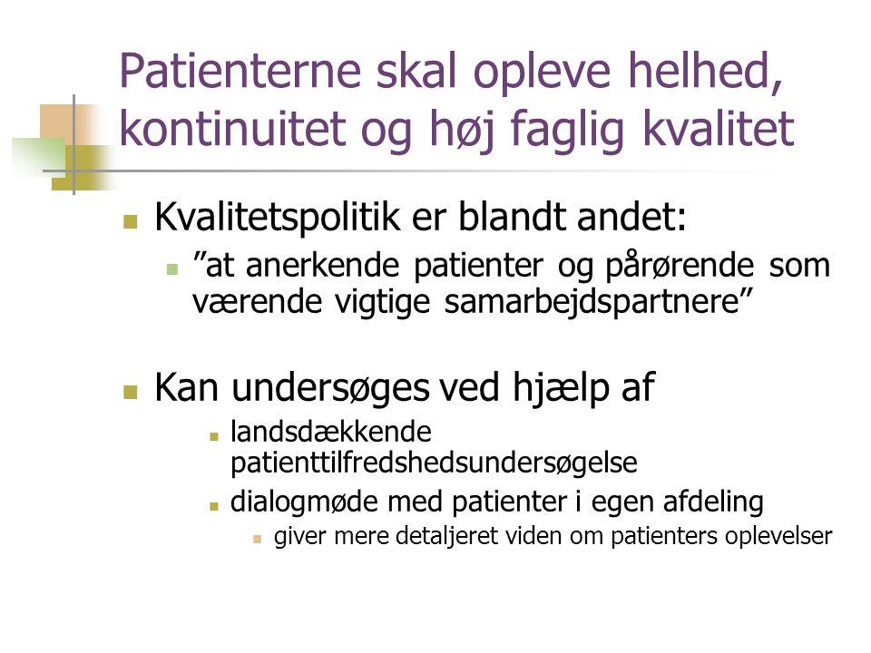 Patienterne skal opleve helhed, kontinuitet og høj faglig kvalitet