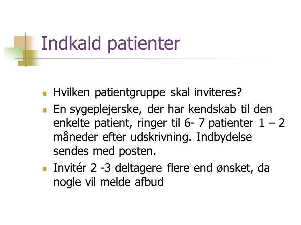 Indkald patienter Hvilken patientgruppe skal inviteres