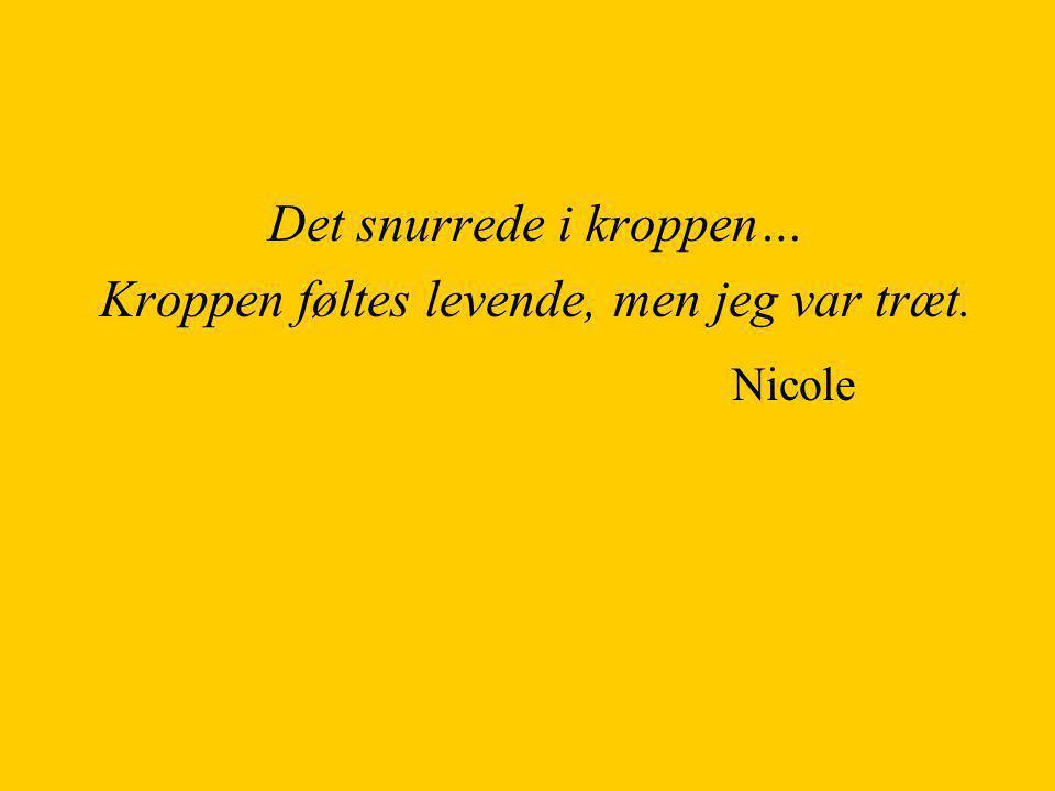 Nicole Det snurrede i kroppen…