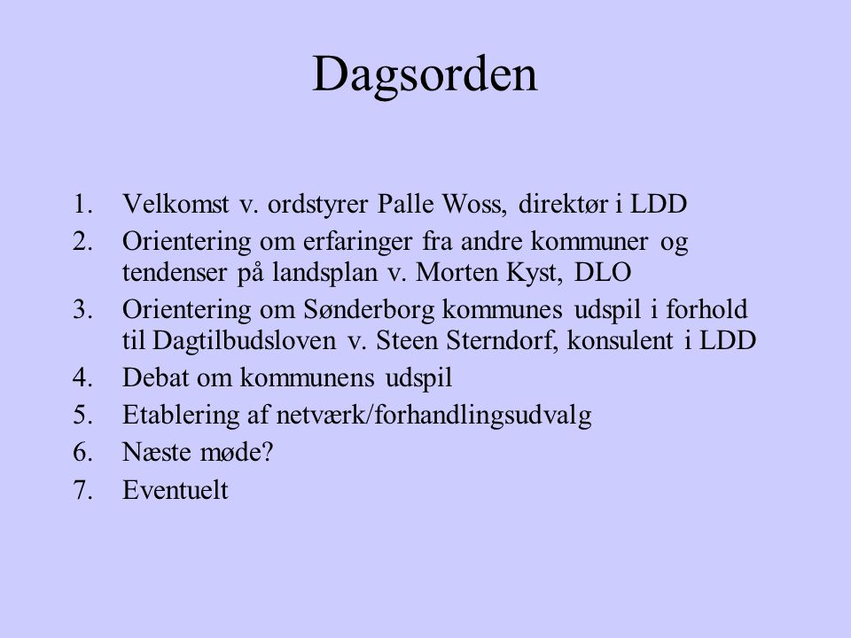 Dagsorden Velkomst v. ordstyrer Palle Woss, direktør i LDD