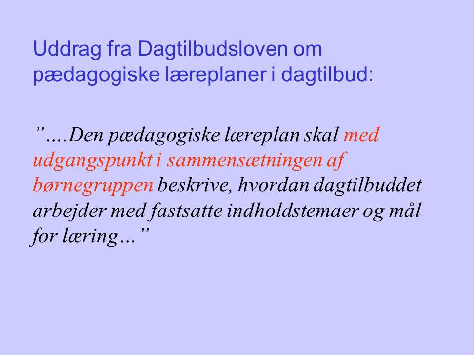 Uddrag fra Dagtilbudsloven om pædagogiske læreplaner i dagtilbud: …