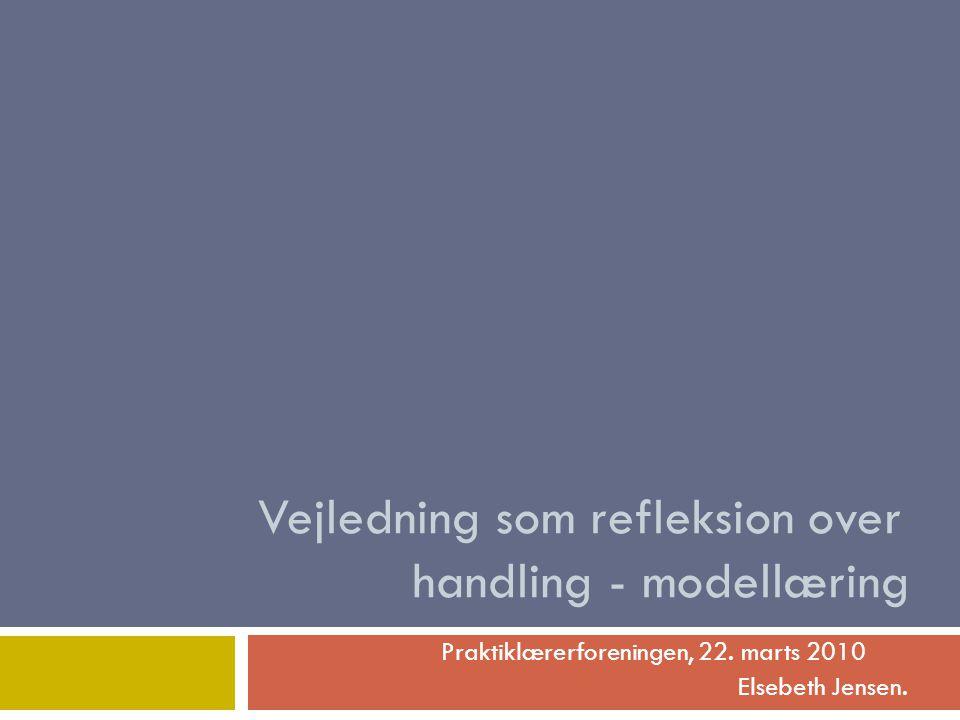 Vejledning som refleksion over handling - modellæring