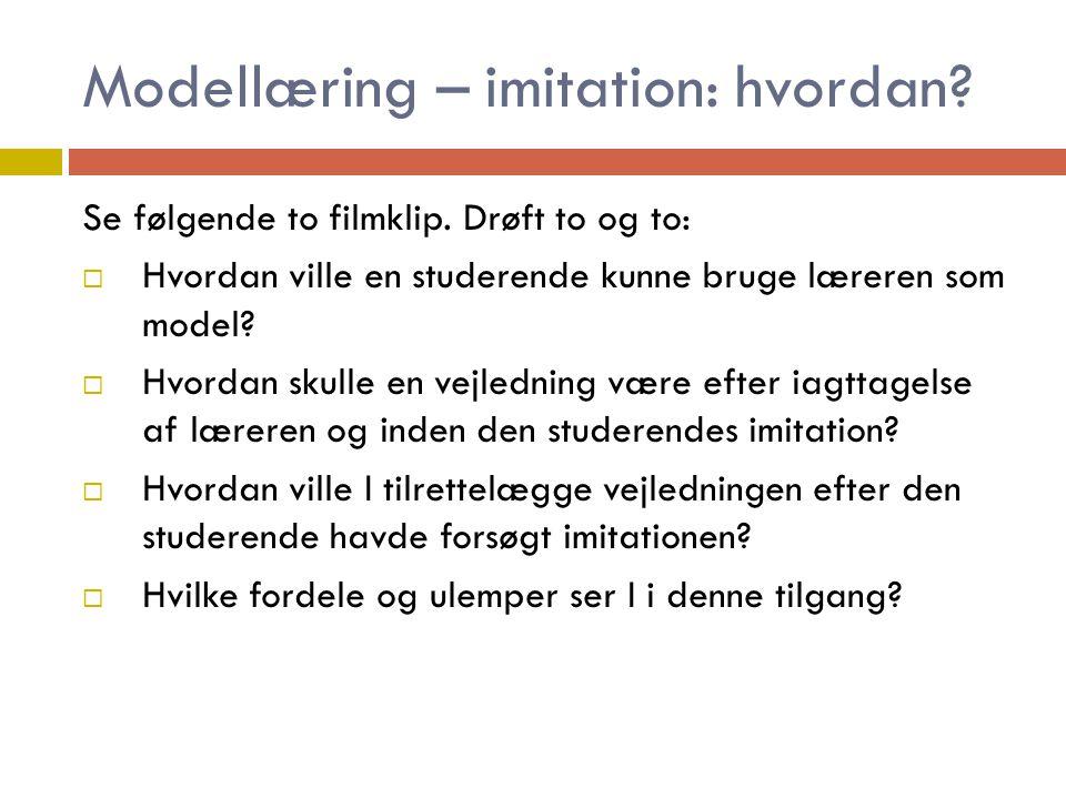 Modellæring – imitation: hvordan