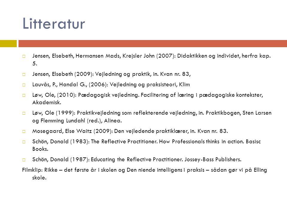 Litteratur Jensen, Elsebeth, Hermansen Mads, Krejsler John (2007): Didaktikken og individet, herfra kap. 5.